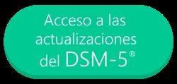 Actualizaciones: Accede a las últimas actualizaciones de codificación, cambios y correcciones del Manual DSM-5®.