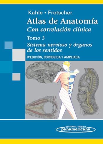 Atlas de Anatomía: Tomo 3. Sistema nervioso y órganos de los sen