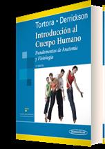 INTRODUCCIÓN AL CUERPO HUMANO, 7ª EDICIÓN FUNDAMENTOS DE ANATOMÍA Y FISIOLOGÍA