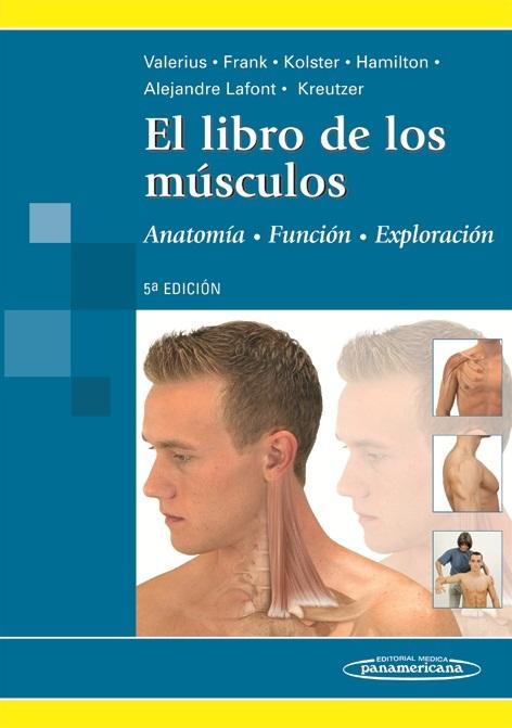 El Libro de los Músculos: Anatomía / Exploración / Función