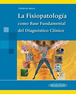 La Fisiopatología como Base Fundamental del Diagnóstico Clínico