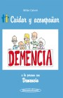 Cuidar y acompañar a la persona con Demencia