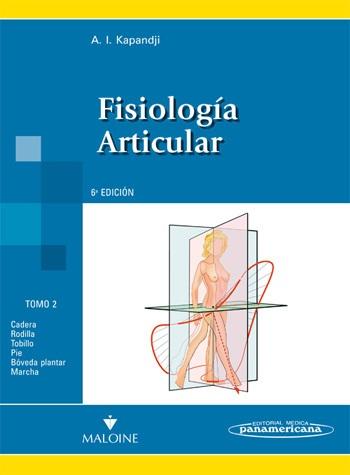 Fisiología Articular: Tomo 2. Miembro inferior (Nva. Presentació