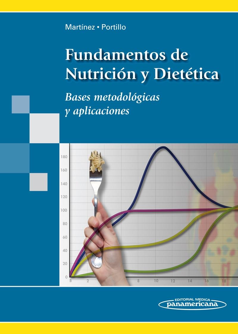 Fundamentos de Nutrición y Dietética: Bases metodológicas y apli