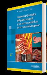 Manuel Llusá Pérez: Anatomía Quirúrgica del plexo braquial y nervios periféricos de la extremidad superior