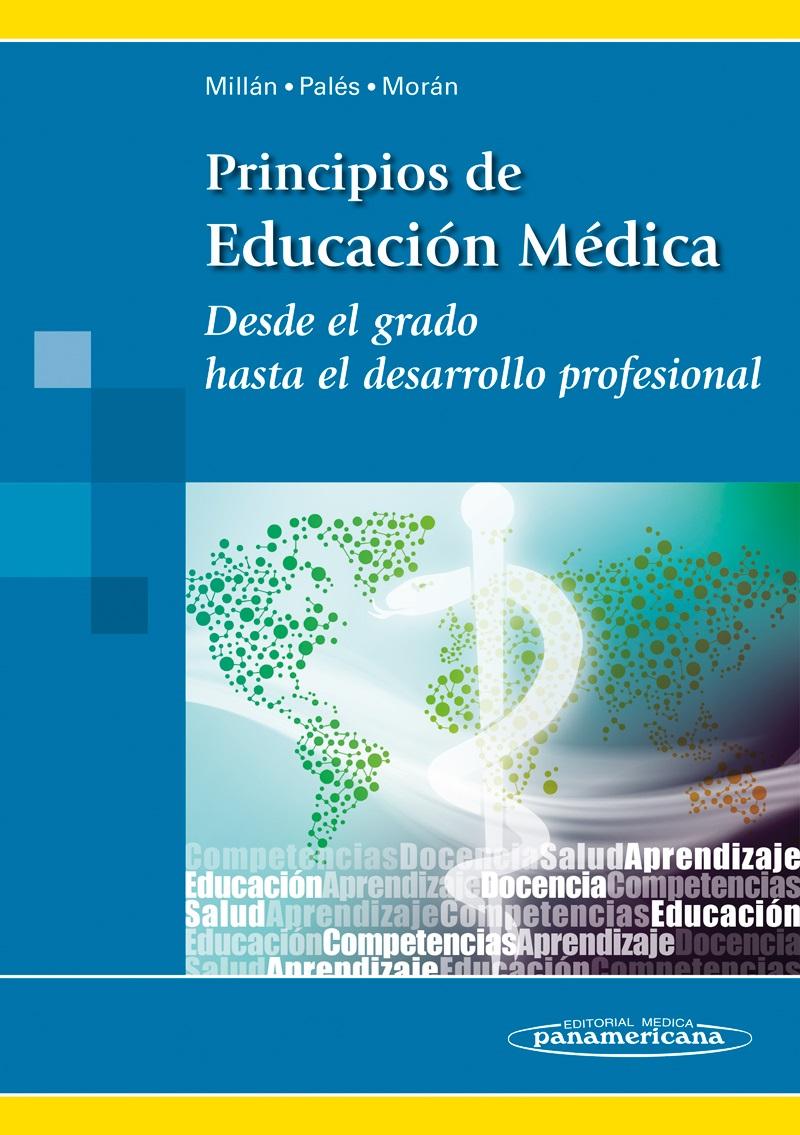 Principios de Educación Médica: Desde el grado hasta el desarrol