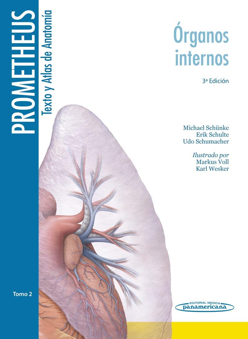 Prometheus. Texto y Atlas de Anatomía: Tomo 2. Órganos Internos