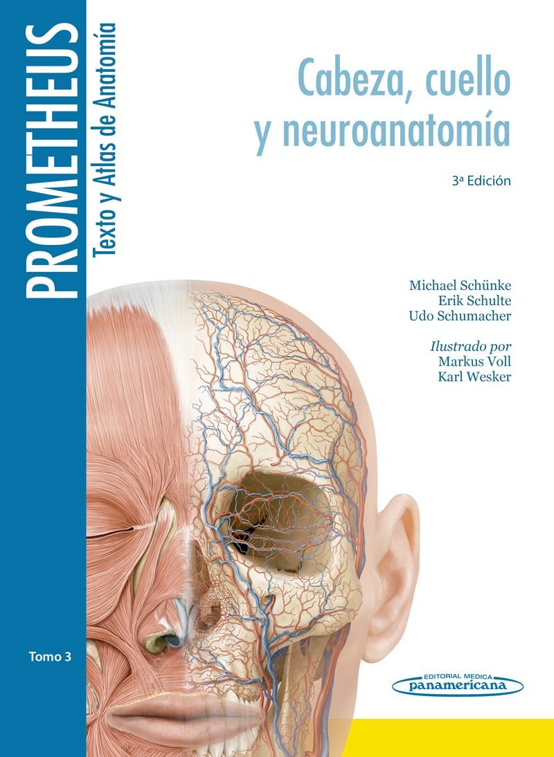 Prometheus. Texto y Atlas de Anatomía: Tomo 3. Cabeza, Cuello y