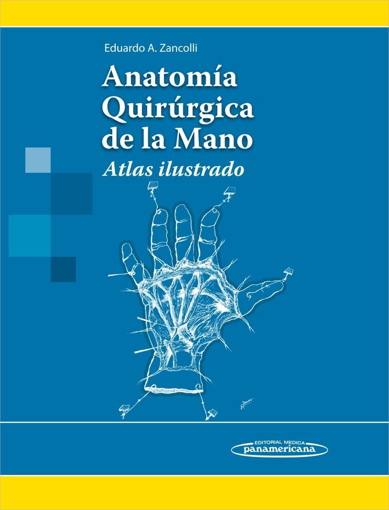 Anatomía quirúrgica de la mano: Atlas Ilustrado