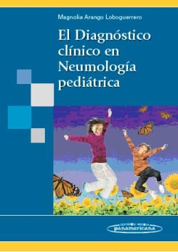 El Diagnóstico Clínico en Neumología Pediátrica