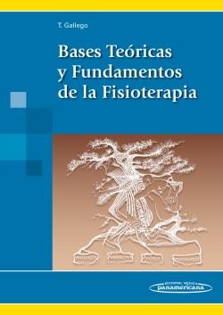 Bases Teóricas y Fundamentos de la Fisioterapia