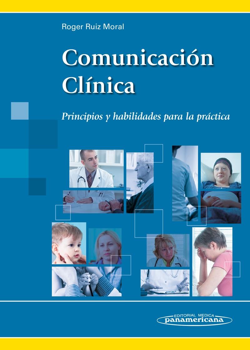 Comunicación Clínica: Principios y habilidades para la