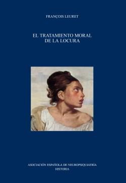 El Tratamiento Moral de la Locura