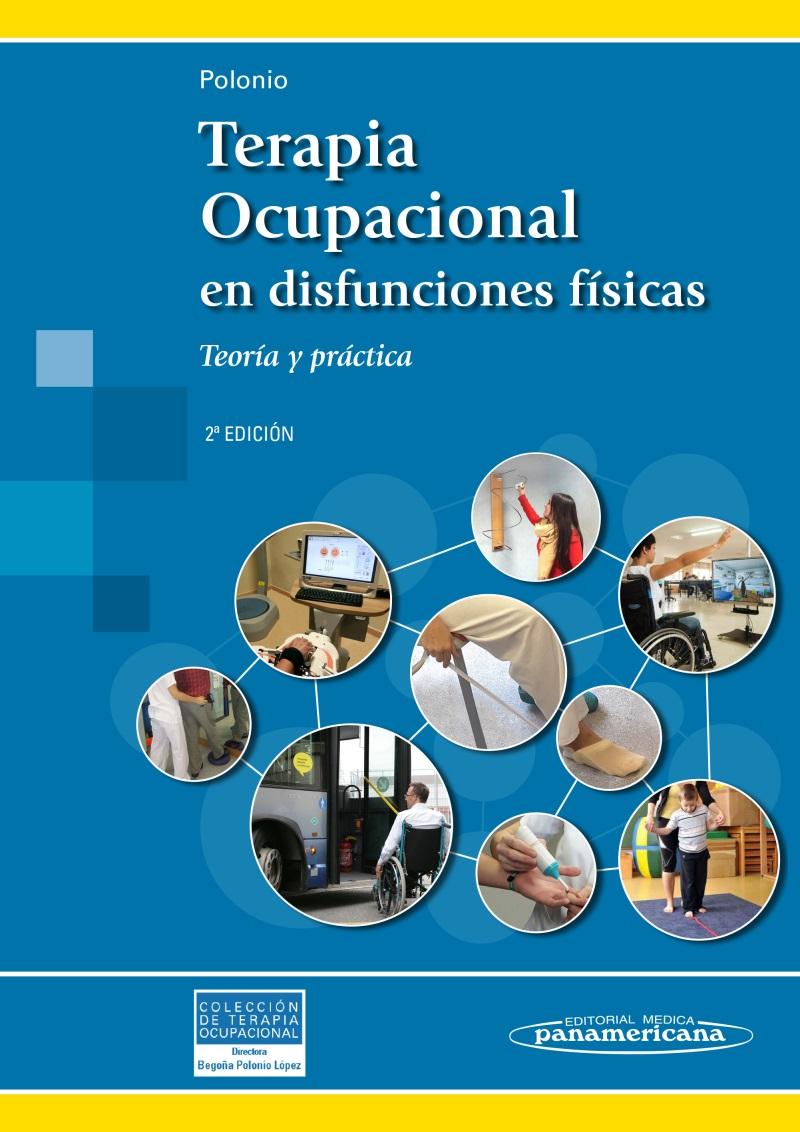 Terapia Ocupacional en Disfunciones Físicas: Teoría y práctica