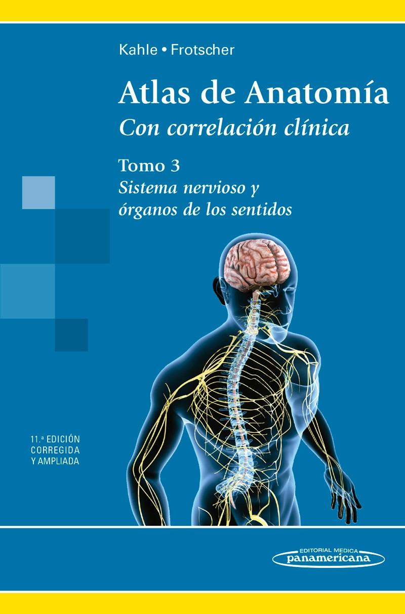 Atlas de Anatomía. Con correlación clínica: Tomo 3 Sistema Nervi