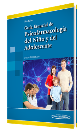 Guía Esencial de Psicofarmacología del Niño y del Adolescente