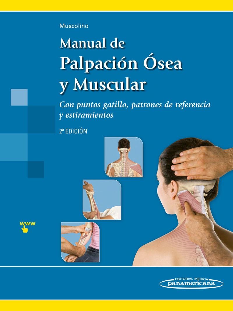 Manual de Palpación Ósea y Muscular: Con puntos gatillo, patrone