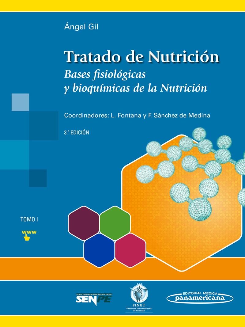 Tratado de Nutrición: Tomo 1. Bases fisiológicas y bioquímicas d