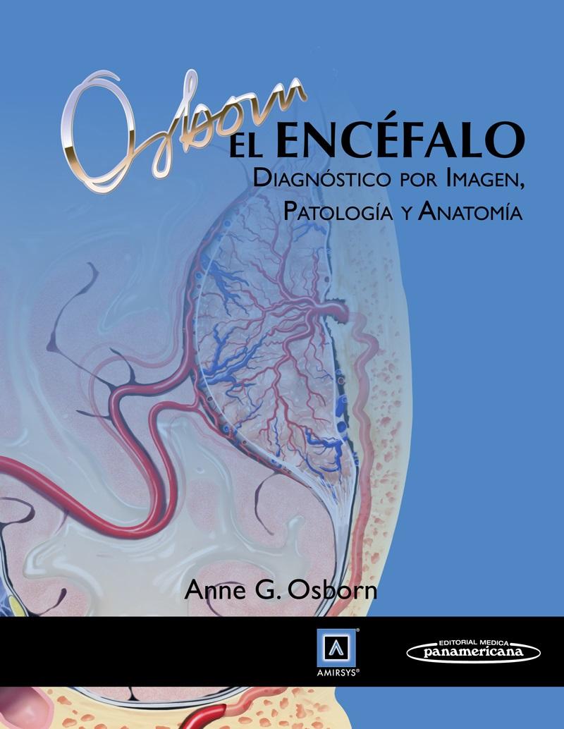 El Encéfalo: Diagnóstico por imagen, patología y anatomía
