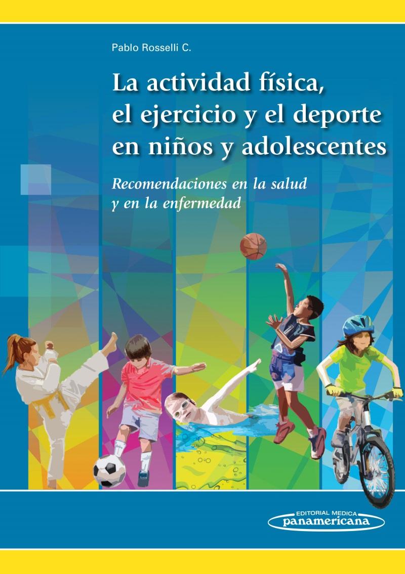 La Actividad Física, el Ejercicio y el Deporte en los Niños y Ad