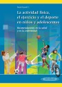 La Actividad Física, el Ejercicio y el Deporte en los Niños y Adolescentes
