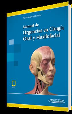 Manual de Urgencias en Cirugía Oral y Maxilofacial (incluye versión digital)