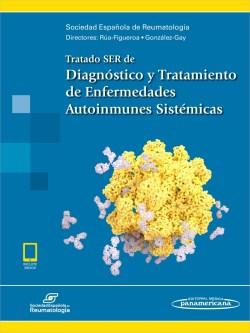 Tratado SER de Diagnóstico y Tratamiento de Enfermedades Autoinmunes Sistémicas