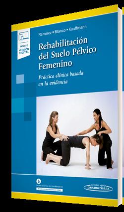 Rehabilitación del Suelo Pélvico Femenino (incluye versión digital)