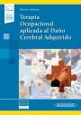Terapia Ocupacional aplicada al Daño Cerebral Adquirido (Incluye versión digital)