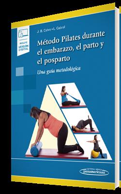 Método Pilates Durante el Embarazo, el Parto y el Posparto (incluye versión digital)