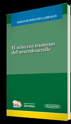 El niño con trastornos del neurodesarrollo (incluye versión digital y examen)