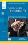 Guía Esencial de Psicogeriatría (incluye versión digital)
