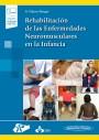 Rehabilitación de las Enfermedades Neuromusculares en la Infancia (incluye versión digital)
