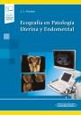 Ecografía en Patología Endometrial y Uterina (incluye versión digital)